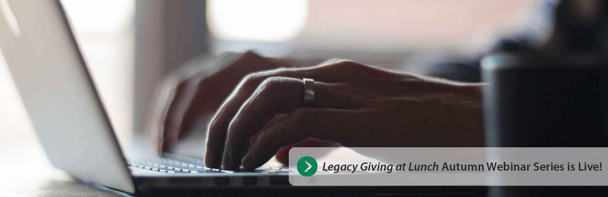 Legacy Giving at Lunch Autumn Webinar Series